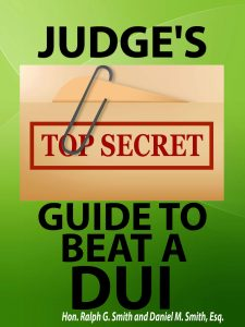 Judge's Top Secret Guide to Beat a DUI
